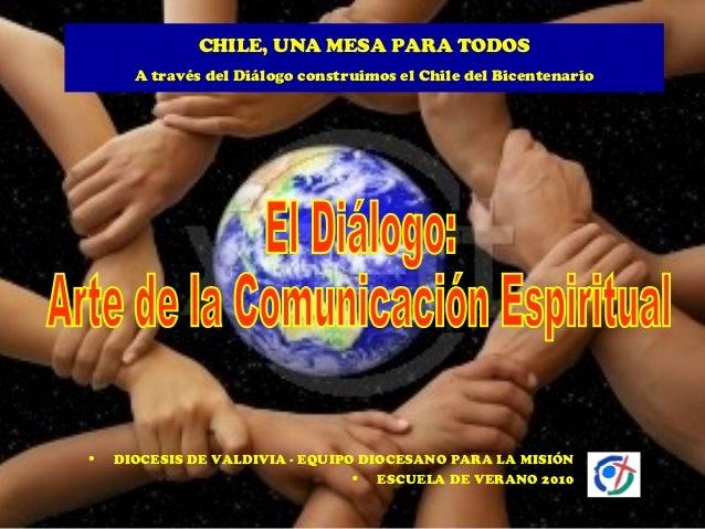 CHILE, UNA MESA PARA TODOS      A través del Diálogo construimos el Chile del Bicentenario•   DIOCESIS DE VALDIVIA - EQUIP...