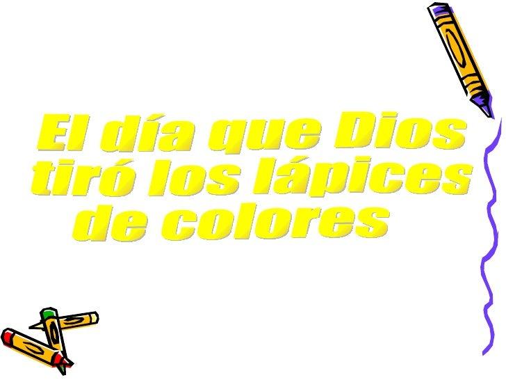 El día que Dios tiró los lápices  de colores