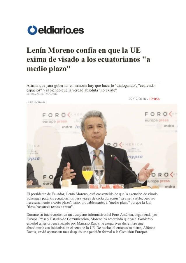 """Len�n Moreno conf�a en que la UE exima de visado a los ecuatorianos """"a medio plazo"""" Afirma que para gobernar en minor�a ha..."""