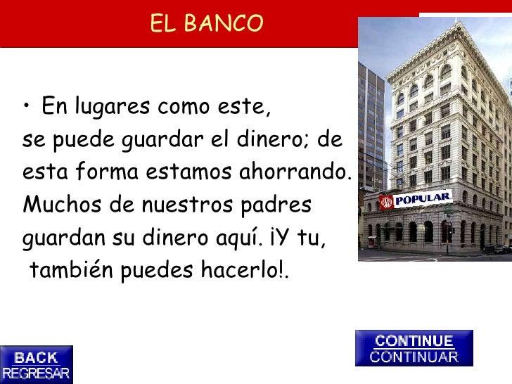 EL BANCO   • En lugares como este, se puede guardar el dinero; de esta forma estamos ahorrando. Muchos de nuestros padres ...