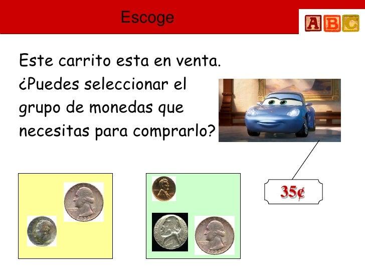 Escoge  Este carrito esta en venta. ¿Puedes seleccionar el grupo de monedas que necesitas para comprarlo?                 ...