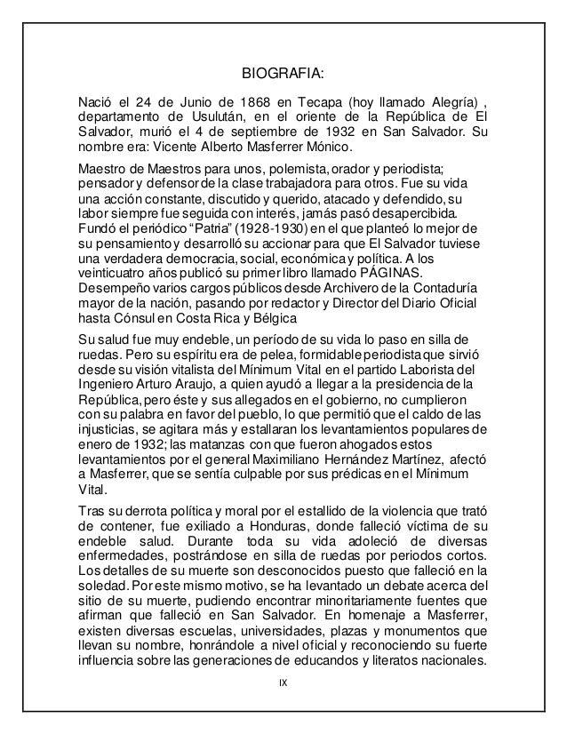 IX BIOGRAFIA: Nació el 24 de Junio de 1868 en Tecapa (hoy llamado Alegría) , departamento de Usulután, en el oriente de la...