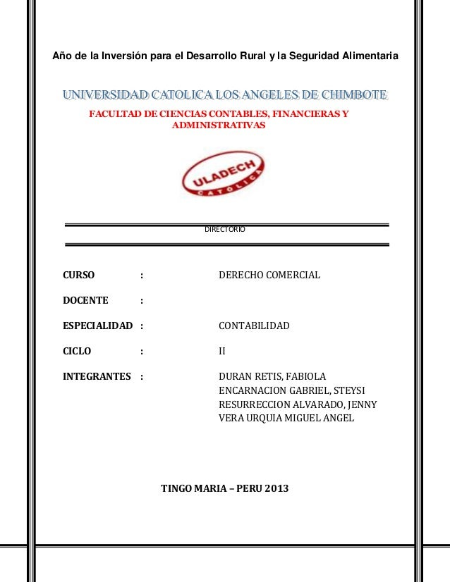 DIRECTORIO CURSO : DERECHO COMERCIAL DOCENTE : ESPECIALIDAD : CONTABILIDAD CICLO : II INTEGRANTES : DURAN RETIS, FABIOLA E...
