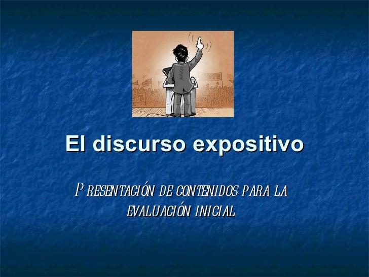 El discurso expositivo Presentación de contenidos para la evaluación inicial