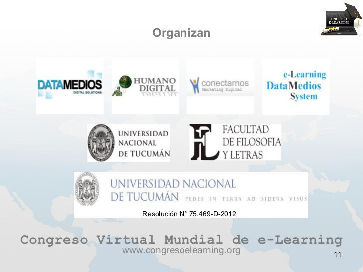 Organizan                Resolución N° 75.469-D-2012Congreso Virtual Mundial de e-Learning            www.congresoelearnin...