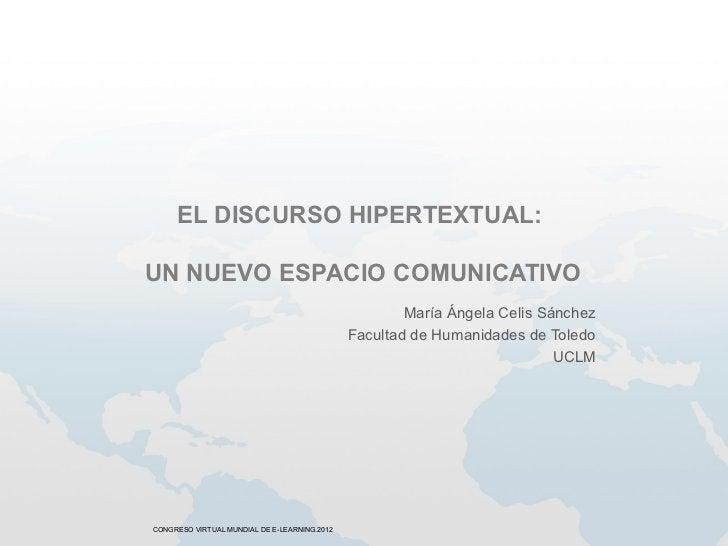 EL DISCURSO HIPERTEXTUAL:UN NUEVO ESPACIO COMUNICATIVO                                                      María Ángela C...