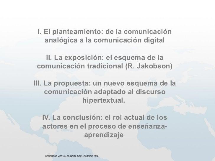 I. El planteamiento: de la comunicación    analógica a la comunicación digital  II. La exposición: el esquema de lacomunic...