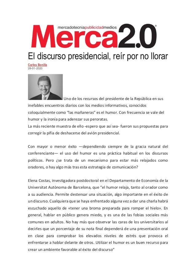 El discurso presidencial, reír por no llorar Carlos Bonilla 28-01-2020 Uno de los recursos del presidente de la República ...