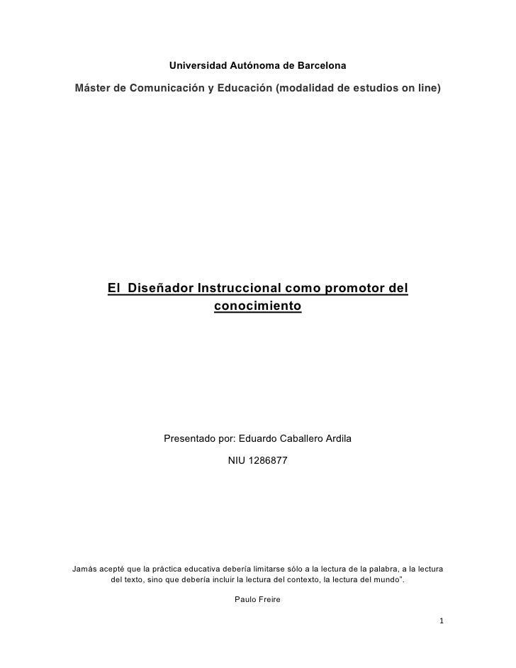 Universidad Autónoma de Barcelona       Máster de Comunicación y Educación (modalidad de estudios on line)            El D...