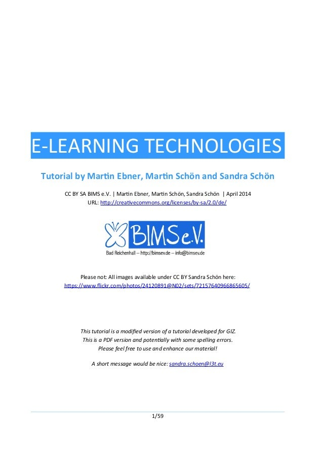 E-LEARNING TECHNOLOGIES Tutorial by Martin Ebner, Martin Schön and Sandra Schön CC BY SA BIMS e.V. | Martin Ebner, Martin ...