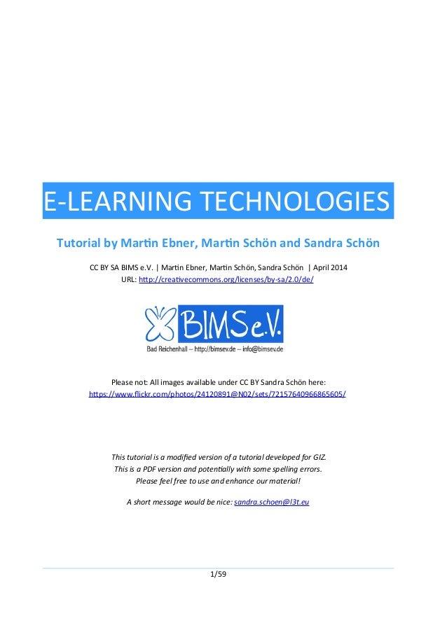 E-LEARNING TECHNOLOGIES Tutorial by Martin Ebner, Martin Schön and Sandra Schön CC BY SA BIMS e.V. | Martin Ebner, Martin ...