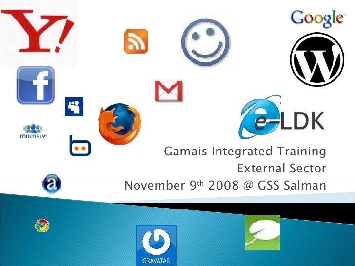 Gamais Integrated Training External Sector November 9 th  2008 @ GSS Salman