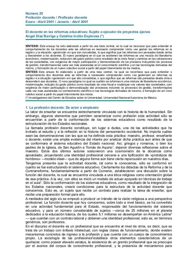 Número 25 Profesión docente / Profissão docente Enero - Abril 2001 / Janerio - Abril 2001 El docente en las reformas educa...