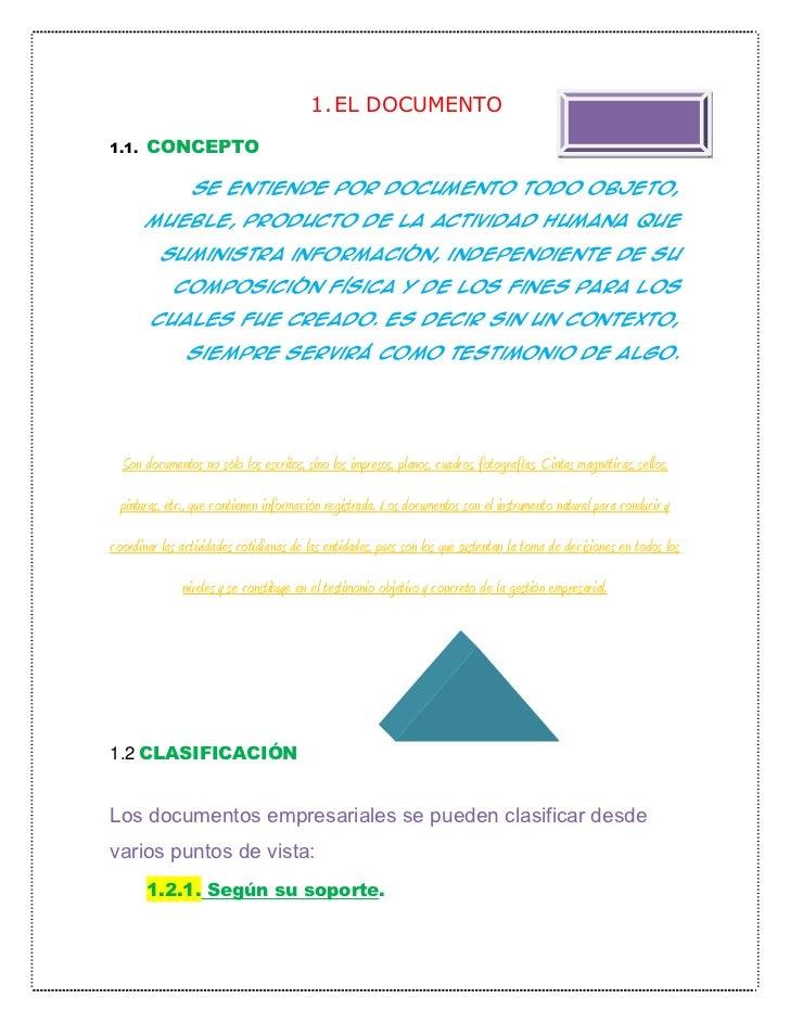 1. EL DOCUMENTO1.1.   CONCEPTO                Se entiende por documento todo objeto,       mueble, producto de la activida...