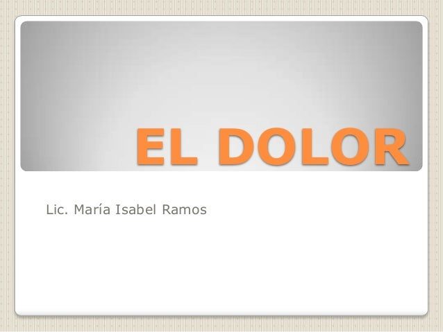 EL DOLORLic. María Isabel Ramos