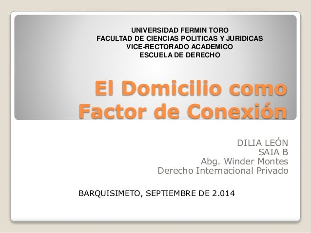 UNIVERSIDAD FERMIN TORO  FACULTAD DE CIENCIAS POLITICAS Y JURIDICAS  VICE-RECTORADO ACADEMICO  ESCUELA DE DERECHO  El Domi...