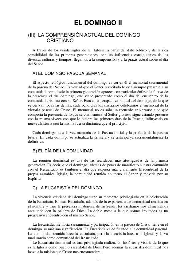 1EL DOMINGO II(III) LA COMPRENSIÓN ACTUAL DEL DOMINGOCRISTIANOA través de los veinte siglos de la Iglesia, a partir del da...