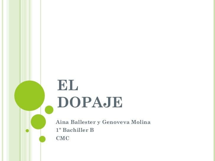EL DOPAJE Aina Ballester y Genoveva Molina 1º Bachiller B CMC