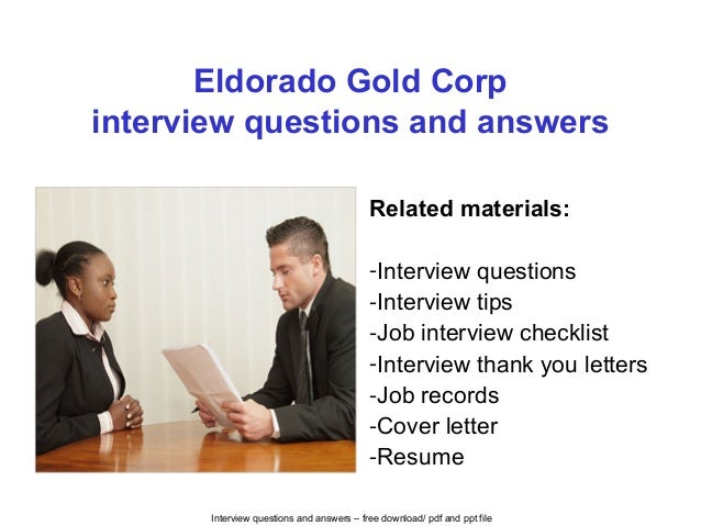 Interview questions and answers – free download/ pdf and ppt file Eldorado Gold Corp interview questions and answers Relat...