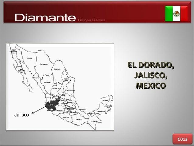 EL DORADO,EL DORADO, JALISCO,JALISCO, MEXICOMEXICO C013 Jalisco