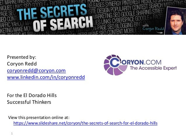 Presented by:Coryon Reddcoryonredd@coryon.comwww.linkedin.com/in/coryonreddFor the El Dorado HillsSuccessful ThinkersView ...