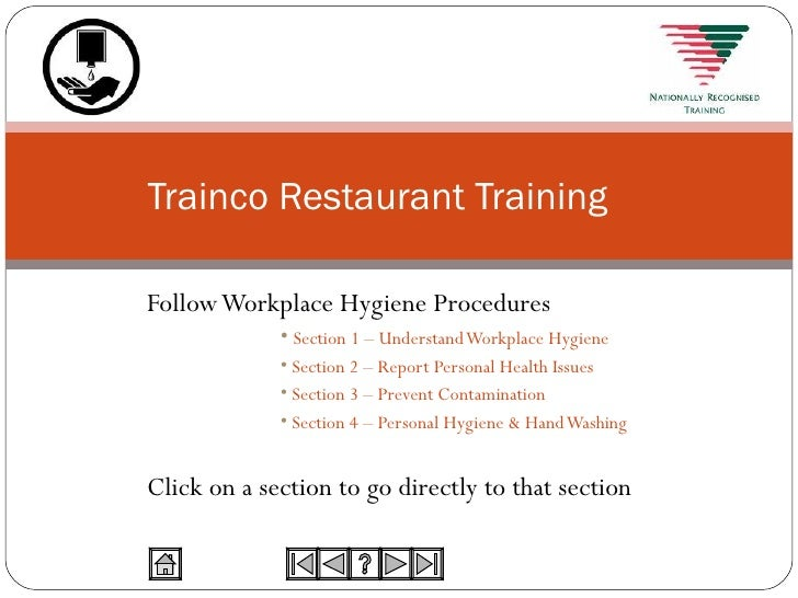 <ul><li>Follow Workplace Hygiene Procedures </li></ul><ul><ul><ul><ul><ul><li>Section 1 – Understand Workplace Hygiene </l...