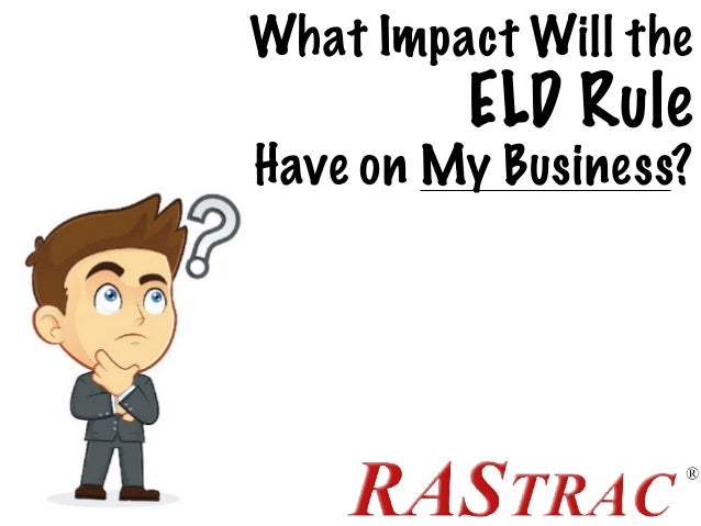 What Impact Will the ELD Rule Have on My Business?