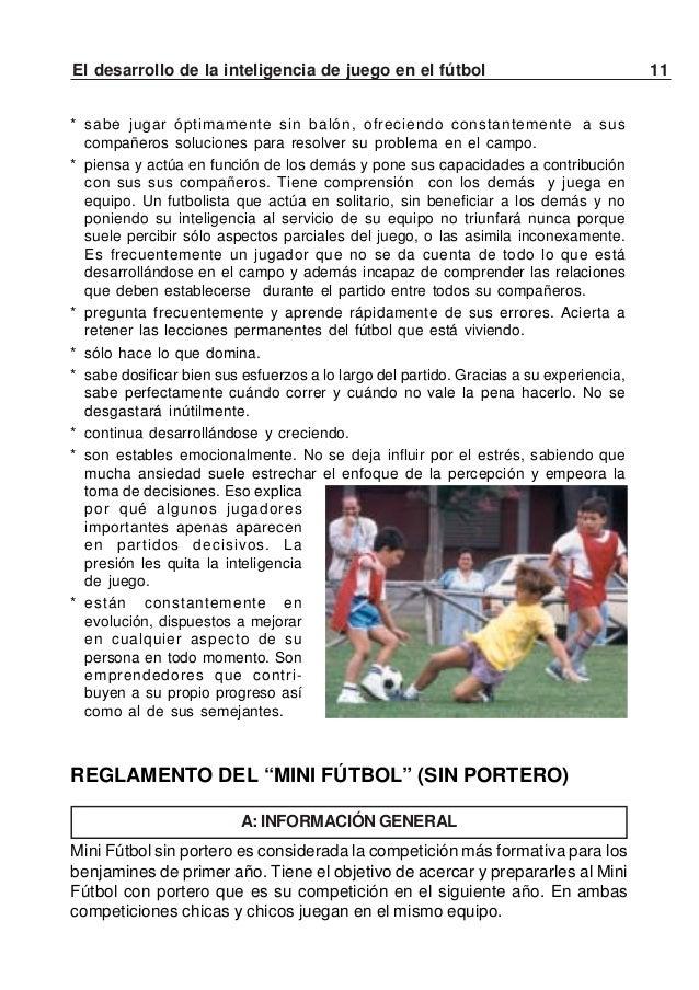 12 El desarrollo de la inteligencia de juego en el fútbolB: CAMPO DE JUEGOSe compiten en unazona de 25 x 35metros, o en ca...