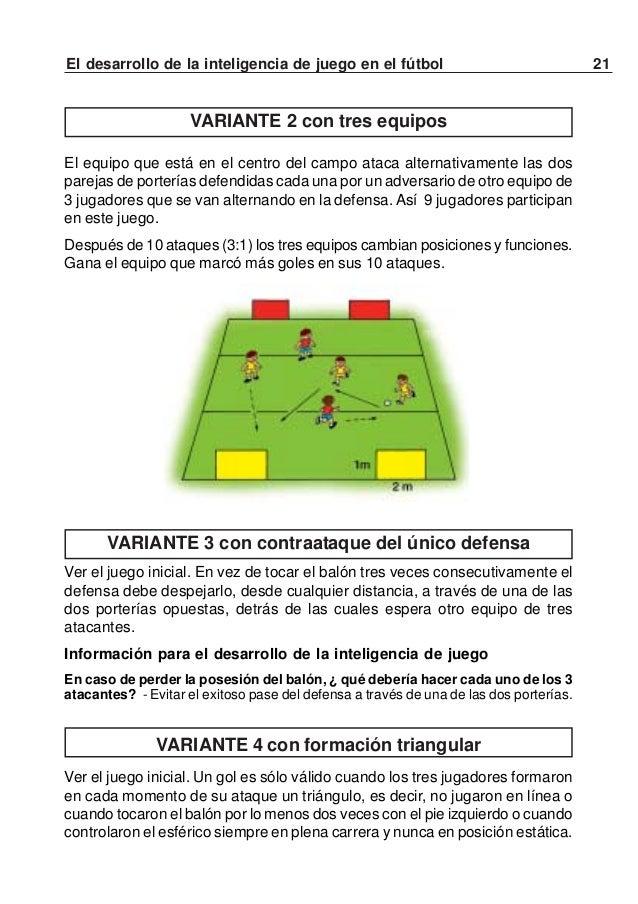 22 El desarrollo de la inteligencia de juego en el fútbolVer el juego inicial. Compiten varios equipos de 3 jugadores. Var...