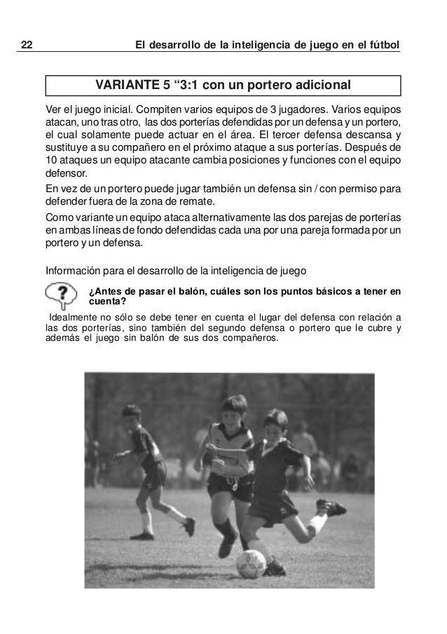 """23El desarrollo de la inteligencia de juego en el fútbolVARIANTE 7 """"3:1 +1 desde detrás""""Ver el juego inicial. Los tresatac..."""