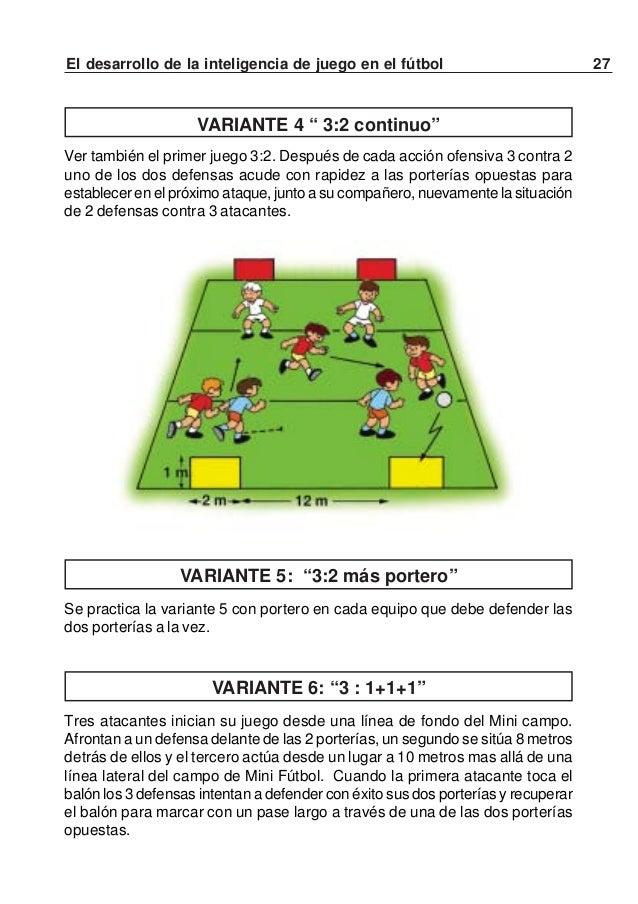 28 El desarrollo de la inteligencia de juego en el fútbolInformación para el desarrollo de la inteligencia de juegoEl form...
