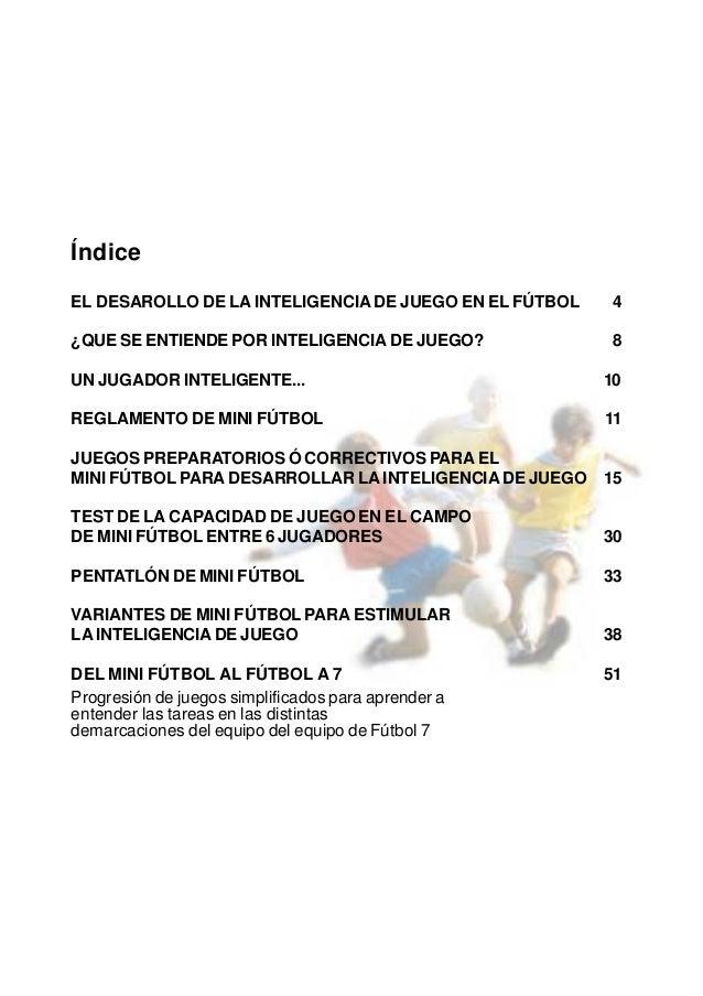 4 El desarrollo de la inteligencia de juego en el fútbolEL DESARROLLO DE LA INTELIGENCIA DE JUEGO EN ELFÚTBOLCada epoca ti...