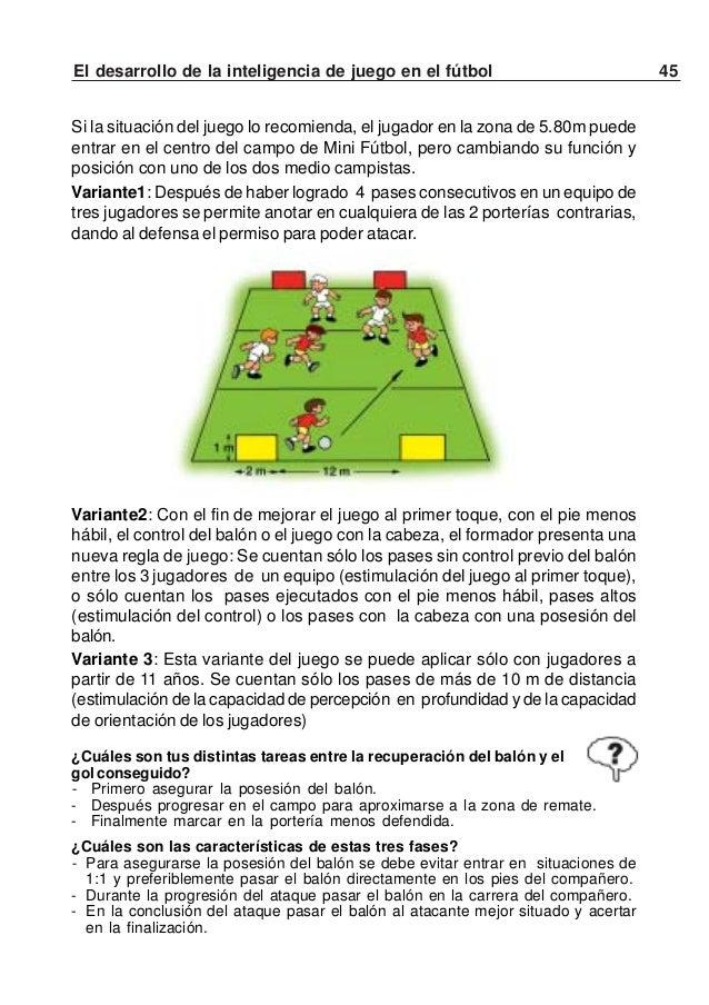 46 El desarrollo de la inteligencia de juego en el fútbolELIGE CUALQUIER PORTERÍACon el fin de ampliar el campo visual de ...