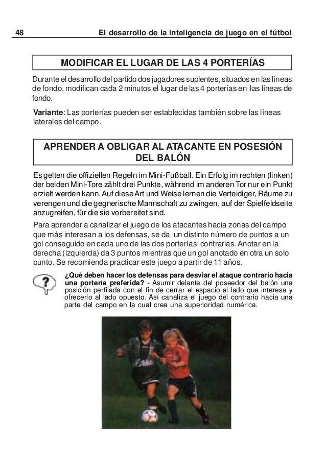 49El desarrollo de la inteligencia de juego en el fútbolABRIR EL JUEGO POR LAS BANDASPara acostumbrar a los jugadores a in...