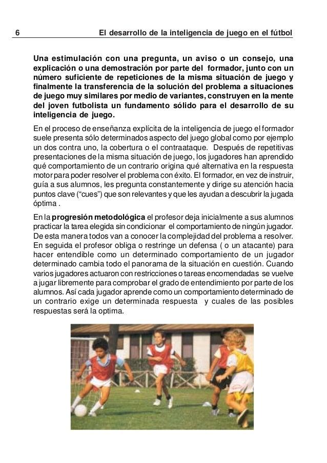 7El desarrollo de la inteligencia de juego en el fútbolEn los entrenamientos posteriores lasexperiencia ganadas al nivel i...