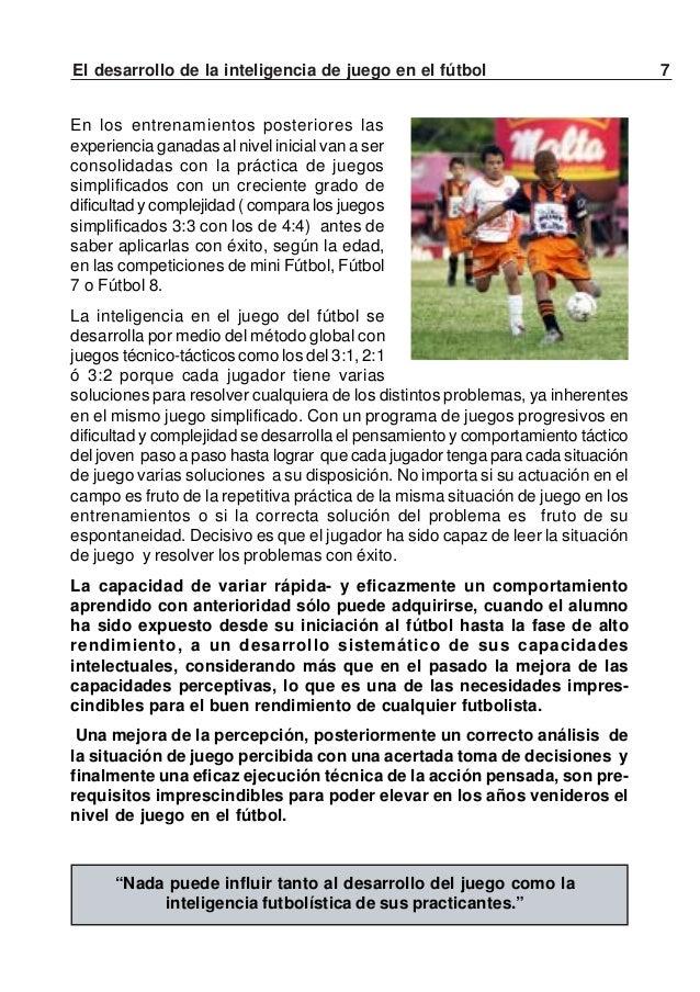 8 El desarrollo de la inteligencia de juego en el fútbol¿Qué se entiende por inteligencia de juego?Según Antonelli y Salvi...
