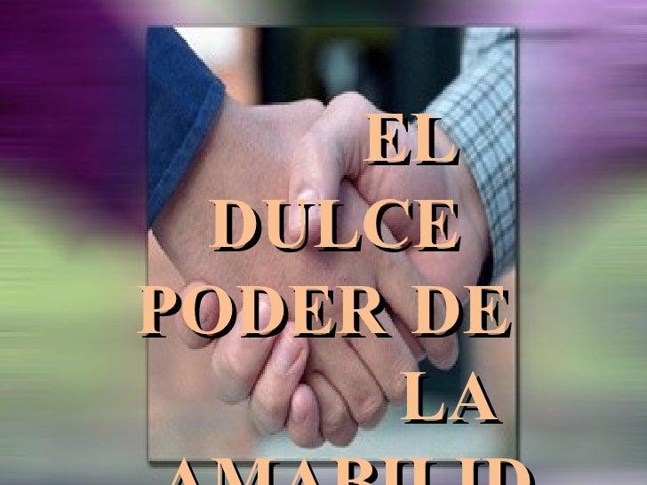 EL DULCE  PODER DE  LA AMABILIDAD