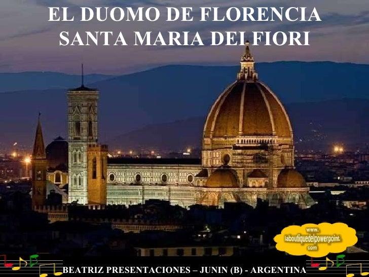 EL DUOMO DE FLORENCIA SANTA MARIA DEI FIORI BEATRIZ PRESENTACIONES – JUNIN (B) - ARGENTINA