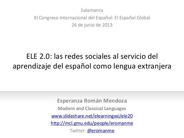 ELE 2.0: las redes sociales al servicio delaprendizaje del español como lengua extranjeraEsperanza Román MendozaModern and...