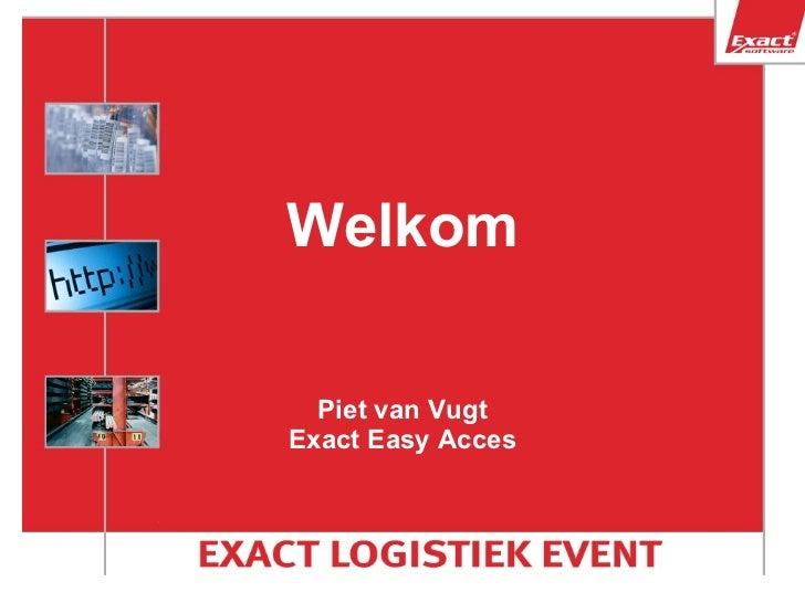 Welkom Piet van Vugt Exact Easy Acces