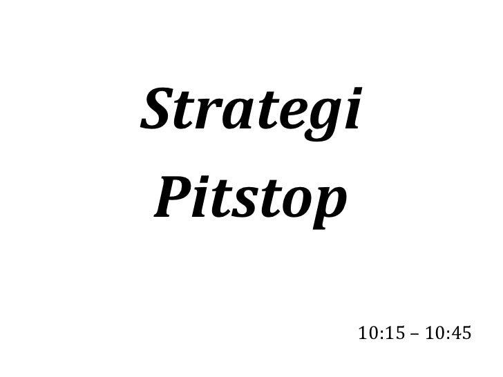 StrategiPitstop       10:15 – 10:45