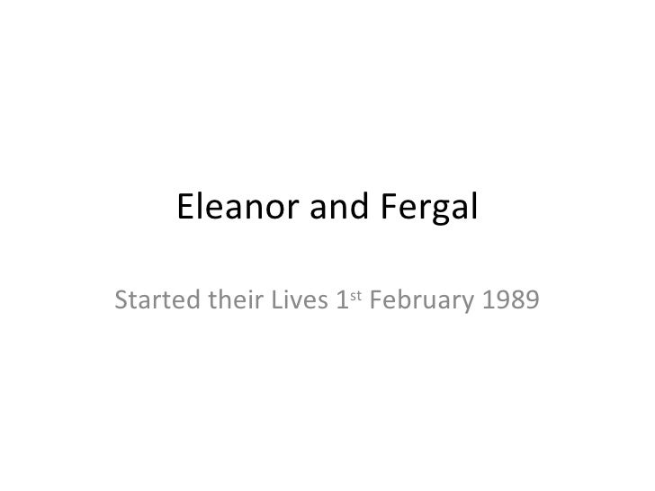 Eleanor and Fergal Started their Lives 1 st  February 1989