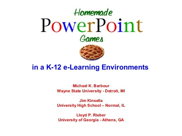 in a K-12 e-Learning Environments              Michael K. Barbour       Wayne State University - Detroit, MI              ...