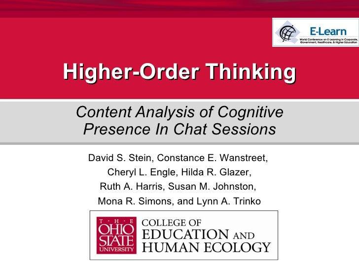Higher-Order Thinking Content Analysis of Cognitive Presence In Chat Sessions David S. Stein, Constance E. Wanstreet,  Che...