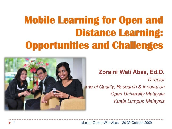 Mobile Learning for Open and              Distance Learning:    Opportunities and Challenges                           Zor...