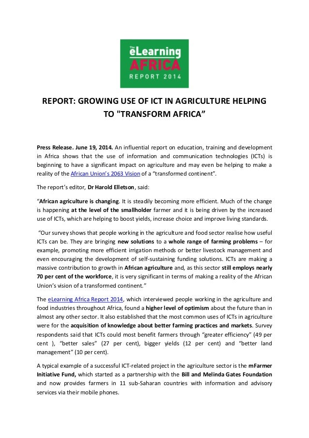 """REPORT: GROWING USE OF ICT IN AGRICULTURE HELPING TO """"TRANSFORM AFRICA"""" Press Release. June 19, 2014. An influential repor..."""