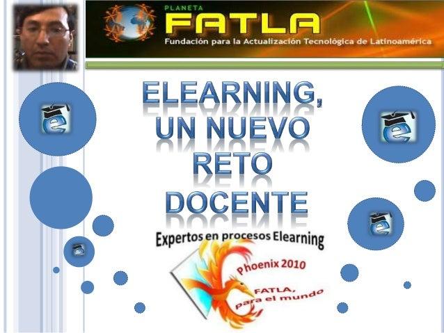 "E-LEARNING ""E-learning es educación a distancia completamente virtualizada, donde se puede interactuar con los profesores ..."