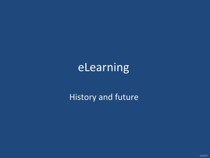 eLearning  History and future