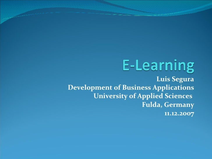 Luis Segura Development of Business Applications University of Applied Sciences  Fulda, Germany 11.12.2007