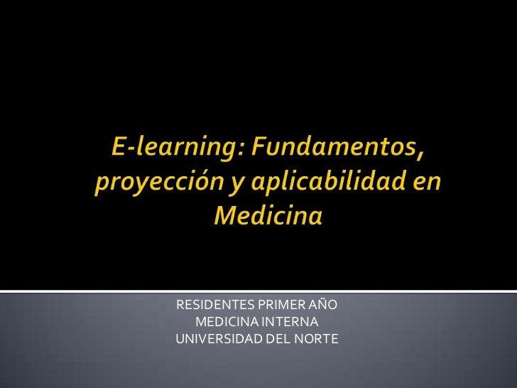 RESIDENTES PRIMER AÑO  MEDICINA INTERNAUNIVERSIDAD DEL NORTE